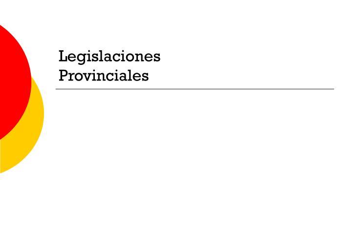 Legislaciones Provinciales