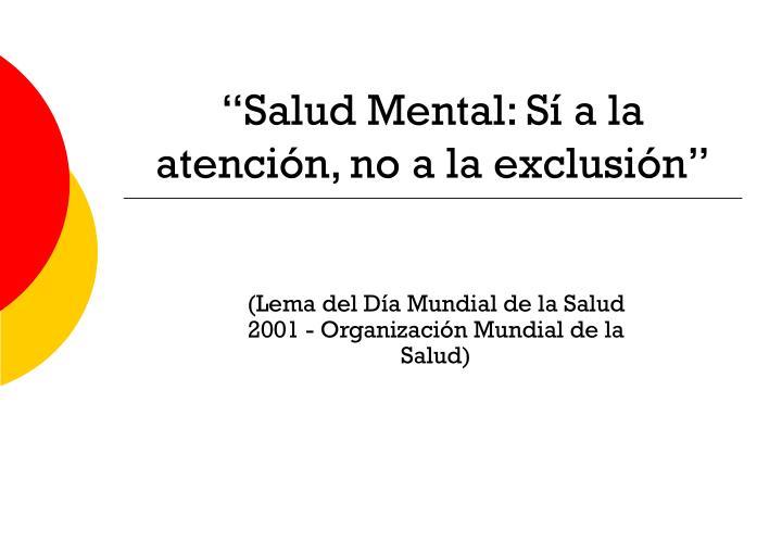 Salud mental s a la atenci n no a la exclusi n