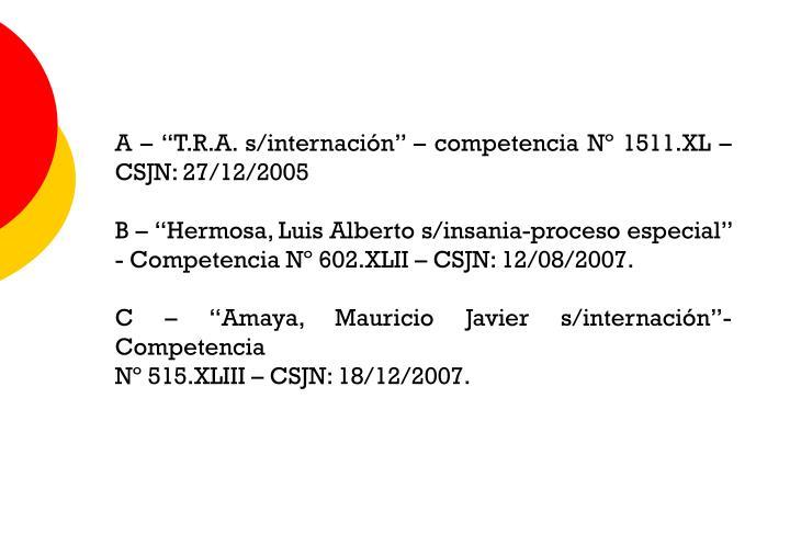 """A – """"T.R.A. s/internación"""" – competencia Nº 1511.XL – CSJN: 27/12/2005"""