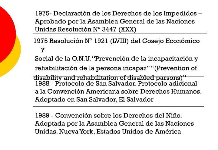 1975- Declaración de los Derechos de los Impedidos – Aprobado por la Asamblea General de las Naciones Unidas Resolución Nº 3447 (XXX)