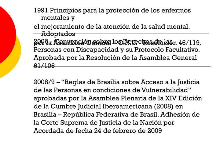 2006 - Convención sobre los Derechos de las Personas con Discapacidad y su Protocolo Facultativo. Aprobada por la Resolución de la Asamblea General 61/106
