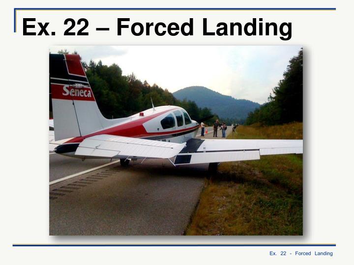 ex 22 forced landing n.