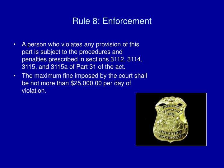 Rule 8: Enforcement