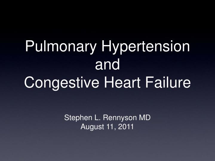 PPT - Pulmonary Hypertension and Congestive Heart Failure..