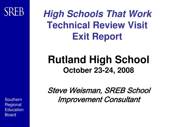 high schools that work technical review visit exit report n.
