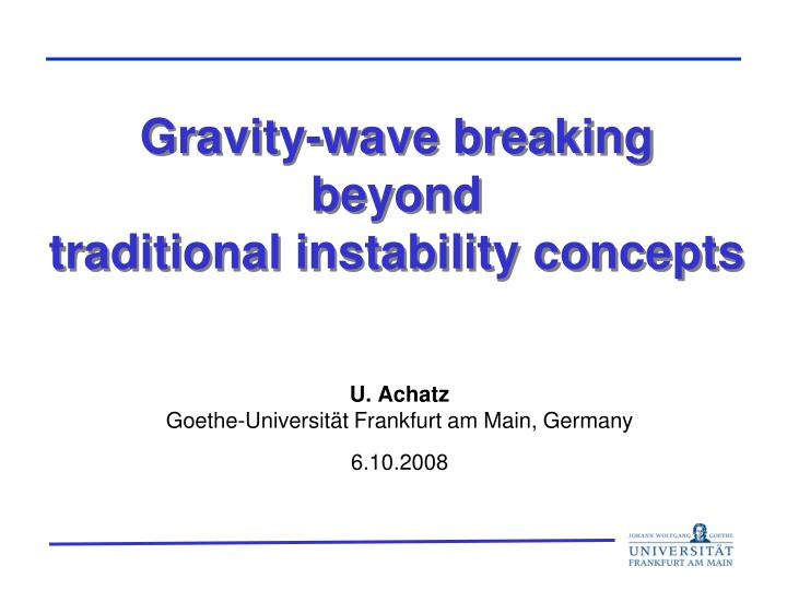 Gravity wave breaking beyond traditional instability concepts