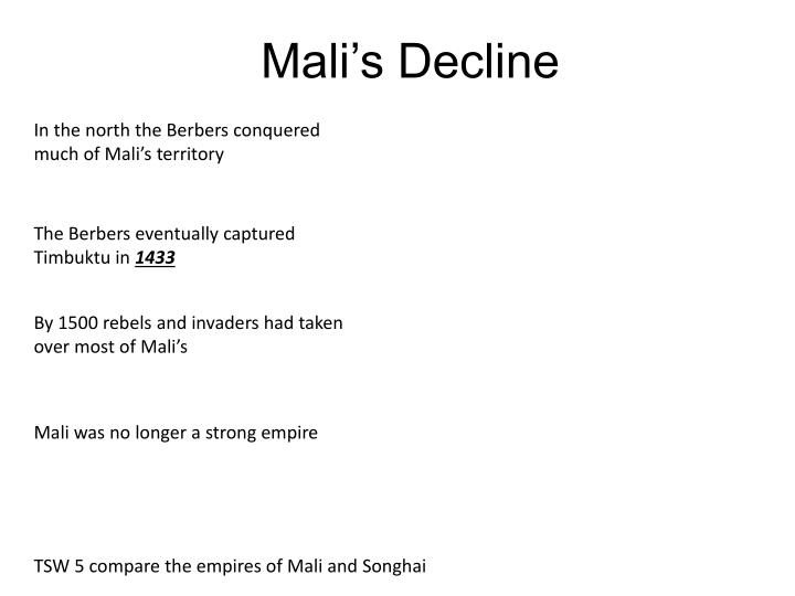 In the north the Berbers conquered much of Mali's territory