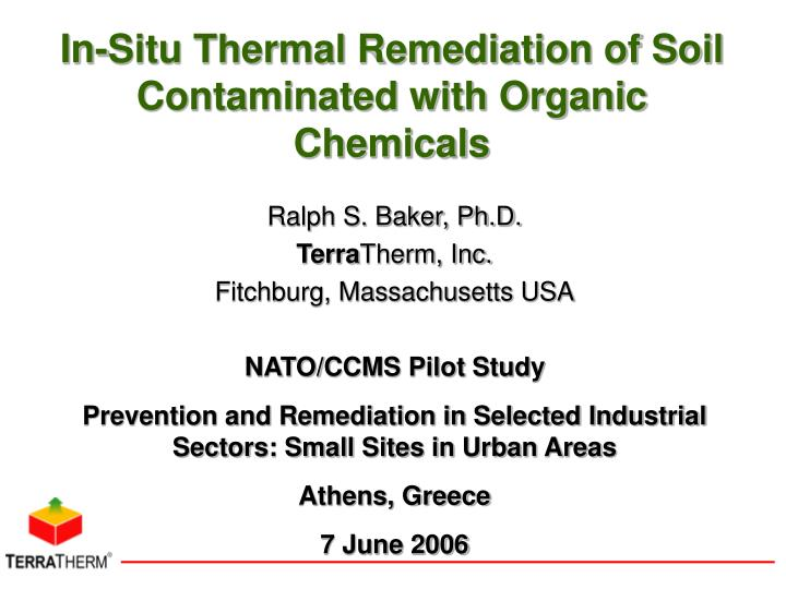 in situ thermal remediation of soil contaminated with organic chemicals n.
