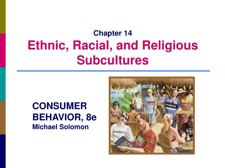 chapter 14 ethnic racial and religious subcultures n.