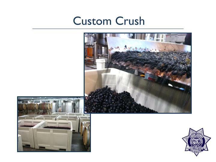 Custom Crush
