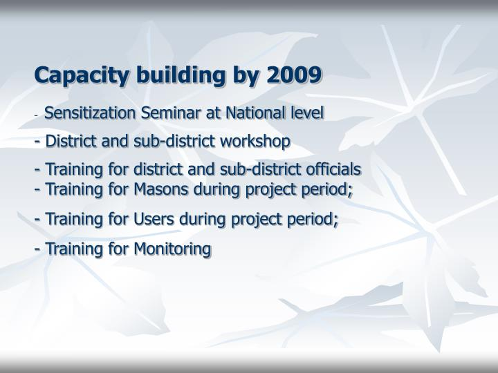 Capacity building by 2009