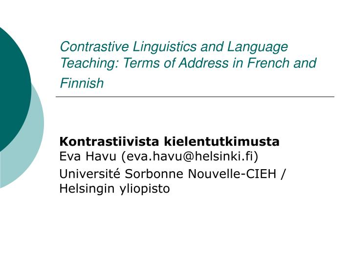 examples of contrastive linguistics In spite of the criticism of applied contrastive linguistics, contrastive studies were an example of a corpus-based contrastive study is berit løken's.