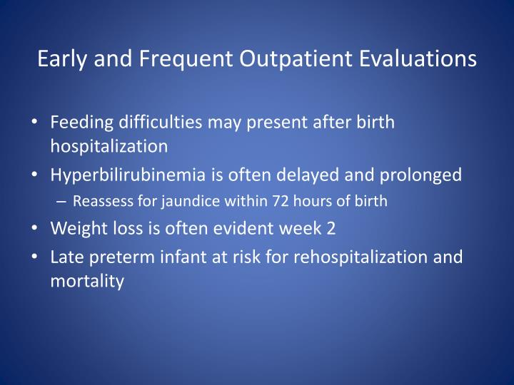 Early and Frequent Outpatient Evaluations