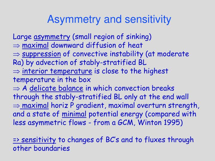 Asymmetry and sensitivity