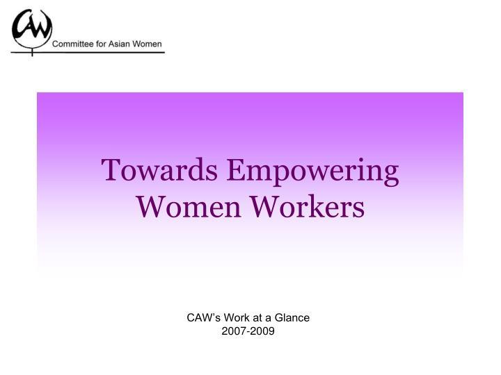 towards empowering women workers n.