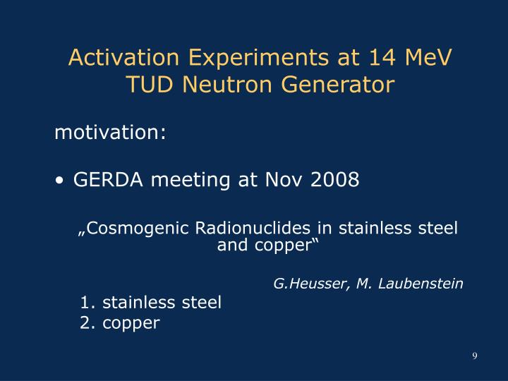Activation Experiments at 14 MeV