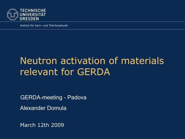 Neutron activation of materials relevant for gerda