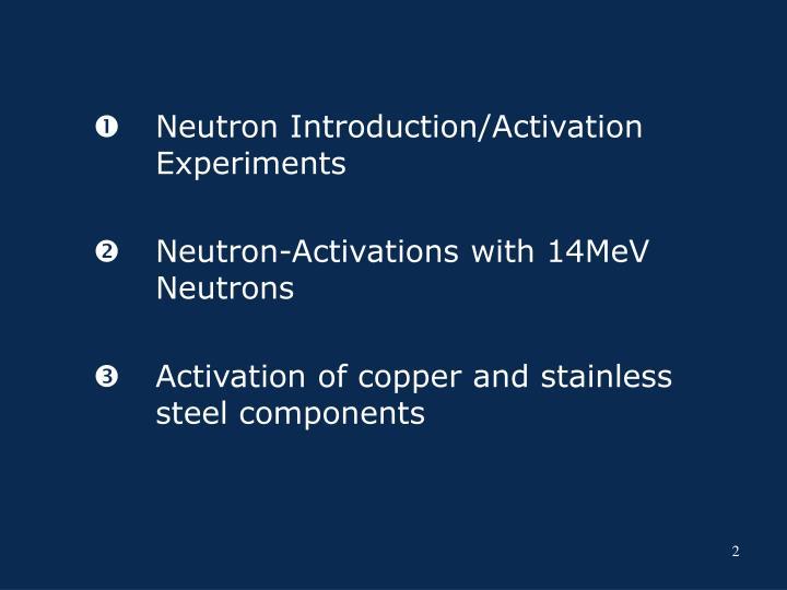 Neutron Introduction/Activation Experiments