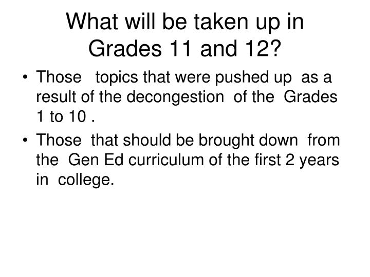 What will be taken up in  Grades 11 and 12?