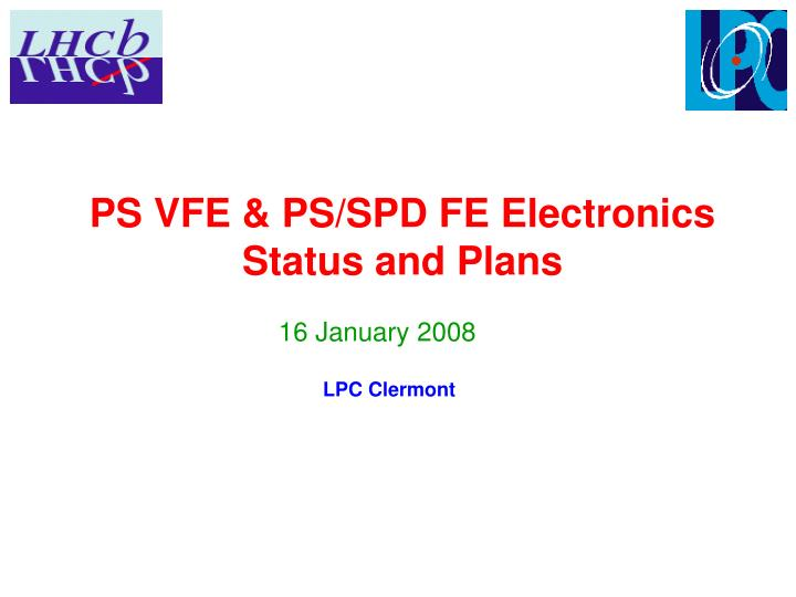 ps vfe ps spd fe electronics status and plans n.