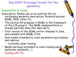 req 0304 exchange format for the geometry