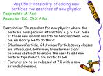 req 0503 possibility of adding new particles for searches of new physics