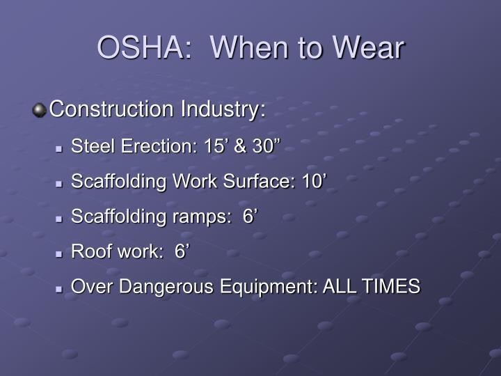 OSHA:  When to Wear