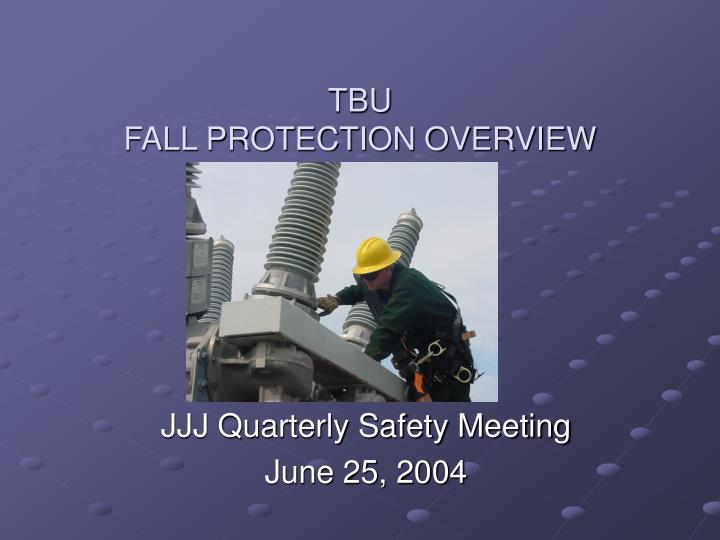 Tbu fall protection overview