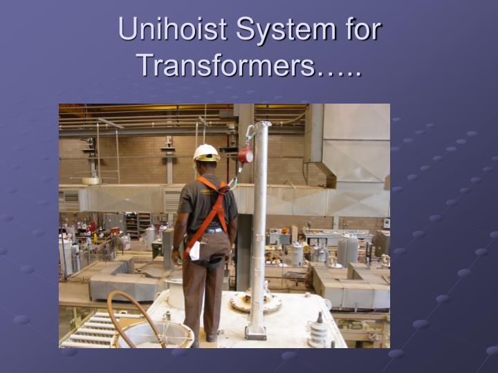 Unihoist System for Transformers…..