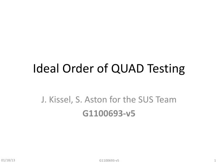 ideal order of quad testing n.