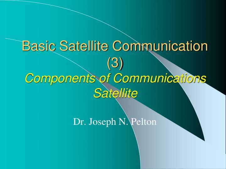 basic satellite communication 3 components of communications satellite