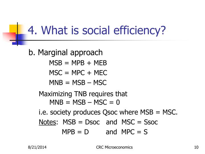 4. What is social efficiency?