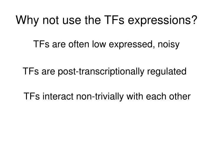 Why not use the TFs expressions?