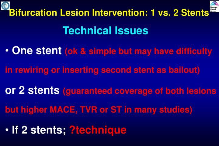 Bifurcation Lesion Intervention: 1 vs. 2 Stents