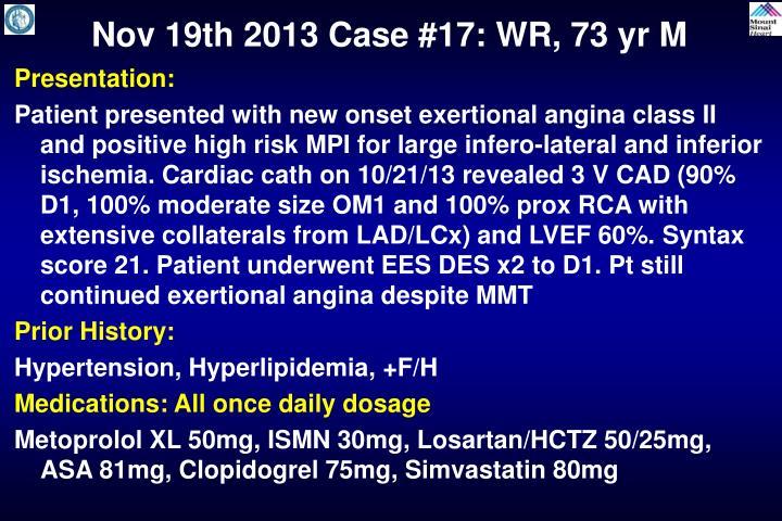 Nov 19th 2013 Case #17: WR, 73 yr M