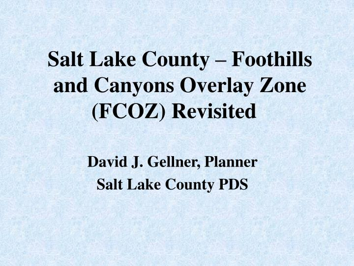salt lake county foothills and canyons overlay zone fcoz revisited n.
