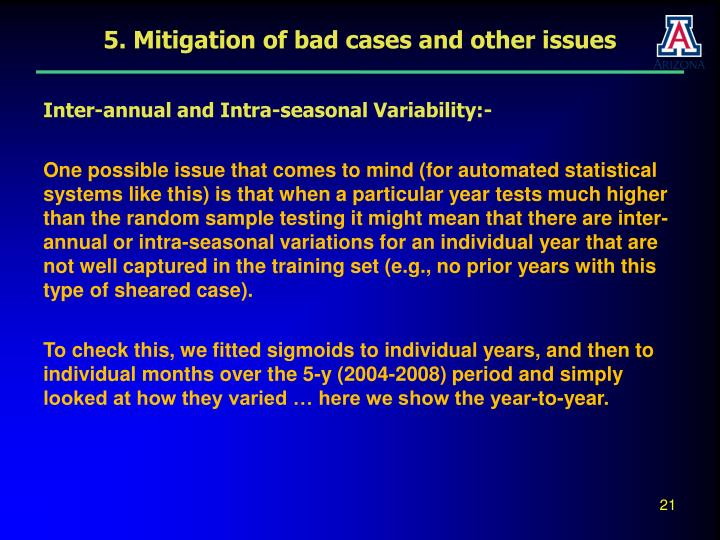 5. Mitigation of bad cases and other issues