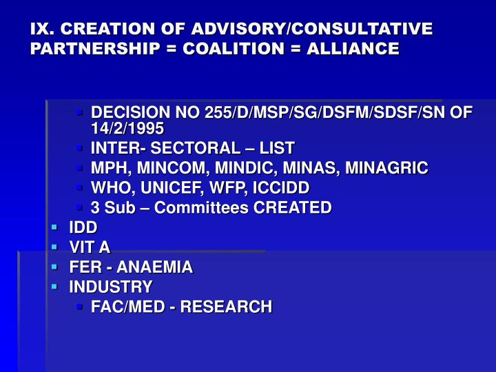 IX. CREATION OF ADVISORY/CONSULTATIVE PARTNERSHIP = COALITION = ALLIANCE