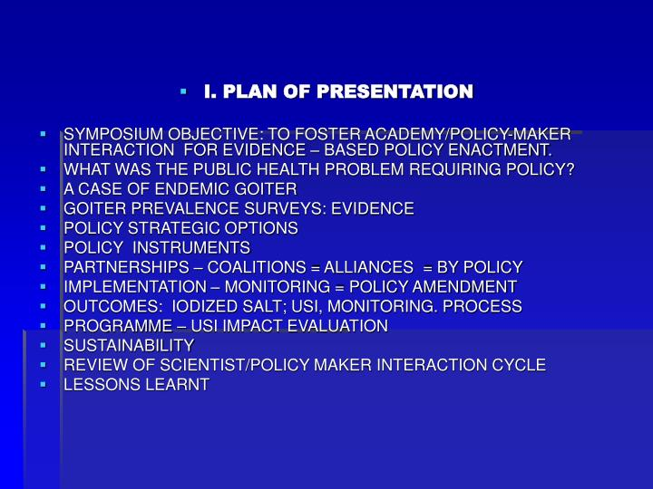 I. PLAN OF PRESENTATION