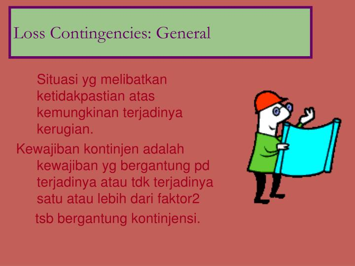 Loss Contingencies: General