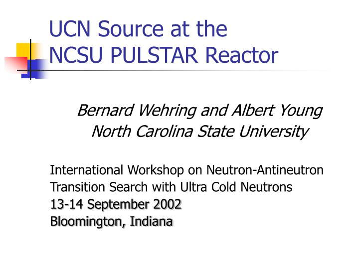 ppt - ucn source at the ncsu pulstar reactor powerpoint, Presentation templates