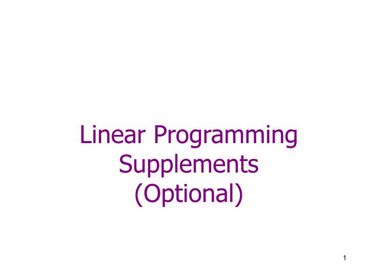Linear programming supplements optional