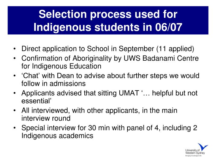 Selection process used for Indigenous students in 06/07