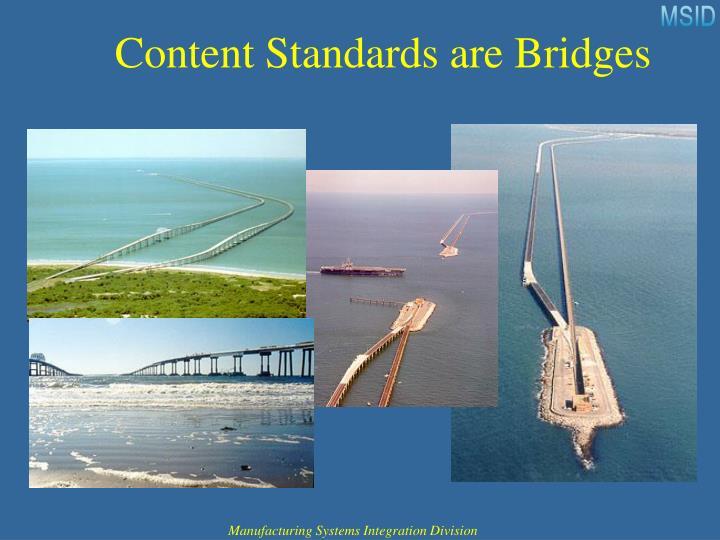 Content Standards are Bridges