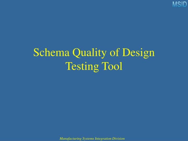 Schema Quality of Design Testing Tool