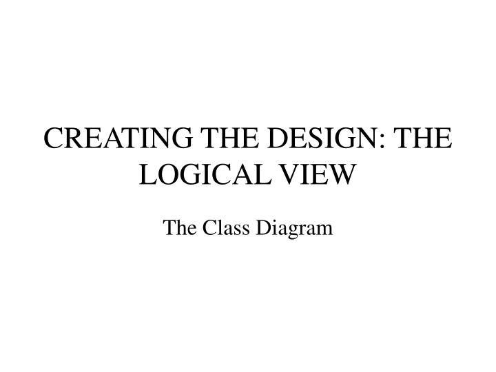 creating the design the logical view n.