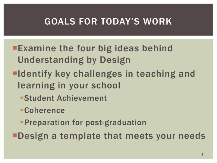 Goals for today s work