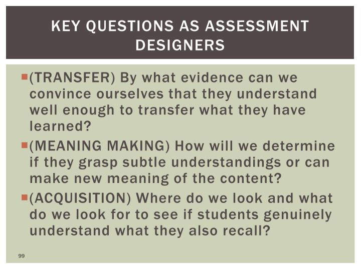Key questions as assessment designers