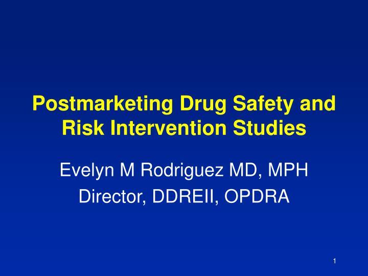Postmarketing drug safety and risk intervention studies