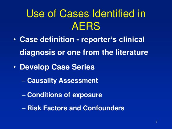 Use of Cases Identified in AERS